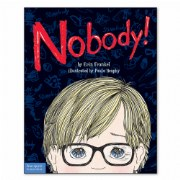 Nobody! A Story About Overcoming Bullying in Schools - Paperback