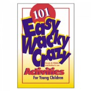 101 Easy, Wacky, Crazy Activities for Young Children - eBook
