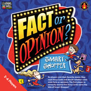 "Grades 3 & up. Reading Level: 2.0 - 3.5. This shopping game challenges players to identify advertising claims as ""fact"" or ""opinion"". 2-6 players."