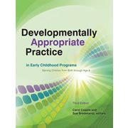 Developmentally Appropriate Practice in Early Childhood Programs, 3rd Edition