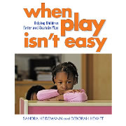 When Play Isn't Easy: Helping Children Enter and Sustain Play - Paperback