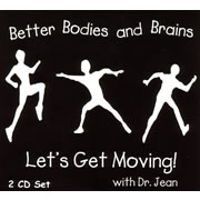 Better Bodies and Brains Let's Get Moving! - 2 CD Set