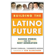 Building the Latino Future: Success Stories for the Next Generation - Hardcover