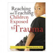 Reaching and Teaching Children Exposed to Trauma - Paperback