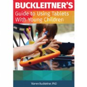 Buckleitner's Guide to Using Tablets with Young Children - Paperback