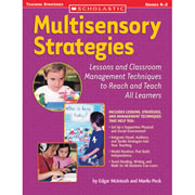 Multisensory Strategies: Lessons and Classroom Management Techniques to Reach and Teach All Learners