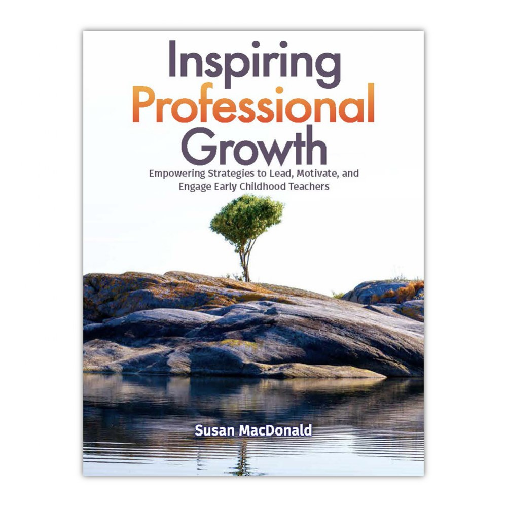 Inspiring Professional Growth: Empowering Strategies to Lead, Motivate, and Engage Teachers