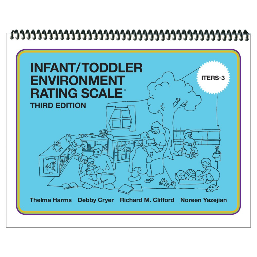 Infant/Toddler Environment Rating Scale® Third Edition (ITERS-3)