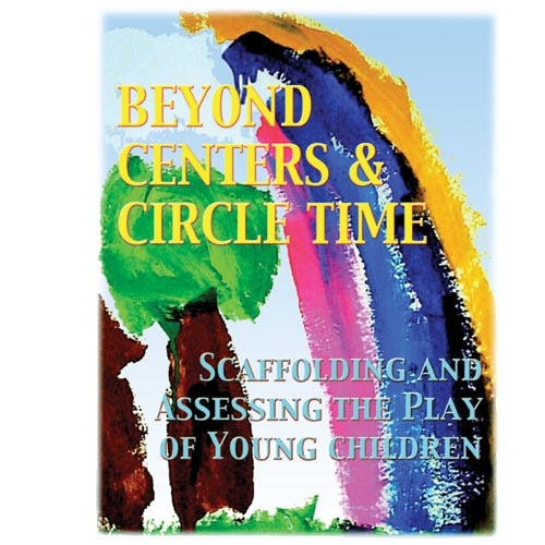 Beyond Centers & Circle Time, 3rd Edition