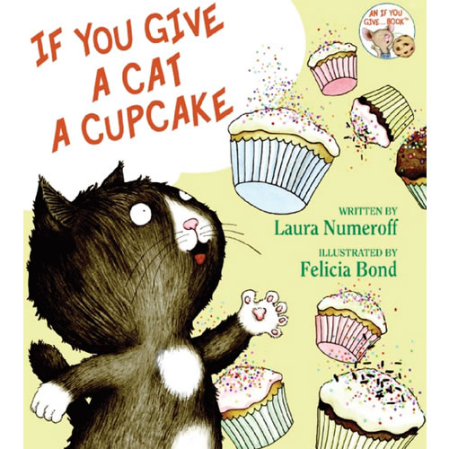 If You Give a Cat a Cupcake - Hardback Book