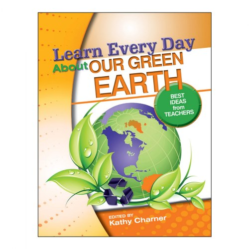 Learn Every Day® About Our Green Earth
