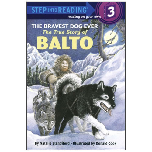 The Bravest Dog Ever The Story of Balto