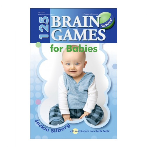 125 Brain Games for Babies, Revised - Paperback