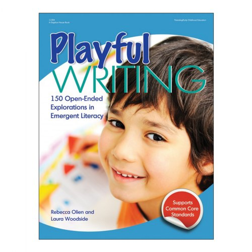 Playful Writing: 150 Open-Ended Explorations in Emergent Literacy