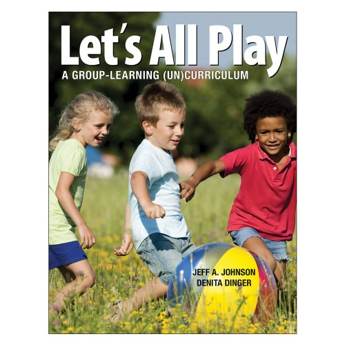 Let's All Play: A Group Learning (Un)Curriculum - Paperback