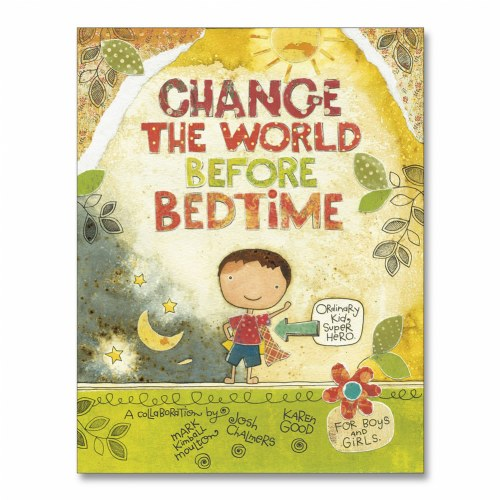 Change the World Before Bedtime - Hardcover