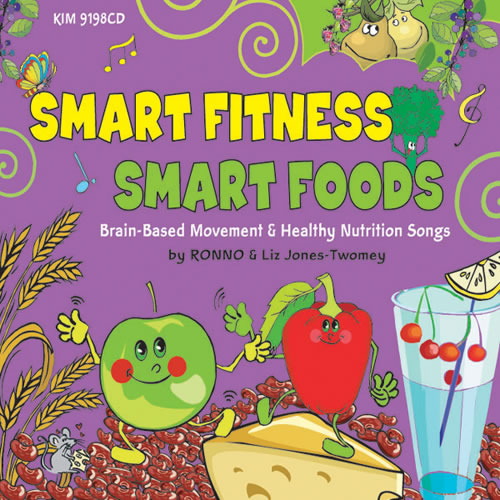 Smart Fitness, Smart Foods: Brain-Based Movement & Healthy Nutrition Songs - CD