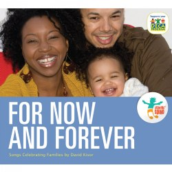 For Now and Forever Songs Celebrating Families CD