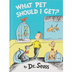 What Pet Should I Get? Hardback by Dr. Seuss