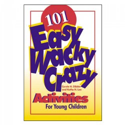 101 Easy, Wacky, Crazy Activities for Young Children - Paperback