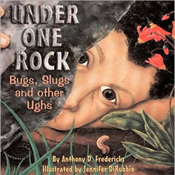 Under One Rock: Bugs, Slugs and Other Ughs - Paperback