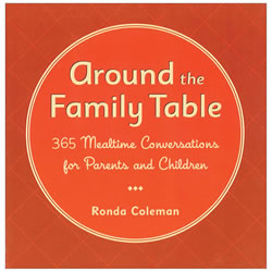 Around the Family Table: 365 Mealtime Conversations for Parent and Children