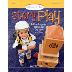 Story Play: Building Language and Literacy One Story at a Time