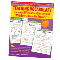 Teaching Vocabulary: Differentiated Instruction & Leveled Graphic Organizers