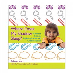 Where Does My Shadow Sleep? A Parent's Guide to Exploring Science with Children's Books