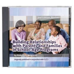 Building Relationships with Parents and Families in School Age Programs CD