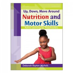 Up, Down, Move Around - Nutrition and Motor Skills - Paperback