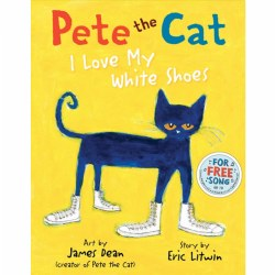 Pete the Cat: I Love My White Shoes - Hardback