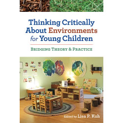 Thinking Critically About Environments for Young Children - Paperback