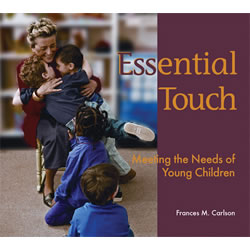 Essential Touch: Meeting the Needs of Young Children