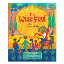 The Wise Fool: Fables from the Islamic World - Paperback