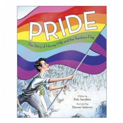 Pride: The Story of Harvey Milk and the Rainbow Flag - Hardcover