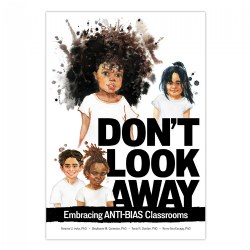 Don't Look Away: Embracing Anti-Bias Classrooms - Paperback
