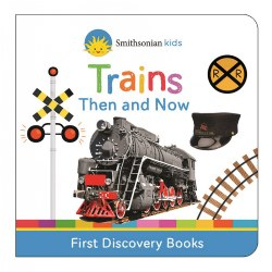 Trains Then and Now - Board Book