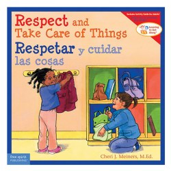 Respect and Take Care of Things / Respetar y cuidar las cosas - Bilingual Paperback