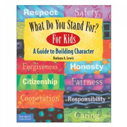What Do You Stand For? For Kids: A Guide to Builidng Character - Paperback
