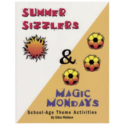 Summer Sizzlers and Magic Mondays: School-Age Theme Activities
