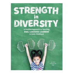 Strength in Diversity: A Positive Approach to Teaching Dual-Language Learners in Early Childhood