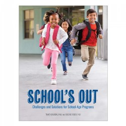School's Out: Challenges and Solutions for School-Age Programs