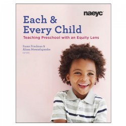 Each and Every Child: Teaching Preschool with an Equity Lens