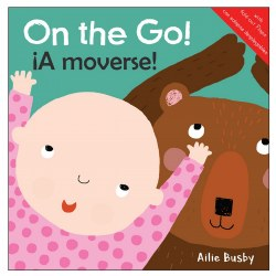 On the Go! / A moverse - Bilingual Board Book