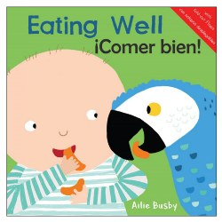 Eating Well / Comer bien - Bilingual Board Book