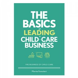 The Basics of Leading a Child-Care Business: The Business of Child Care
