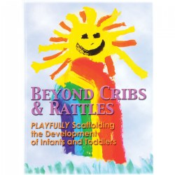 Beyond Cribs & Rattles - 1st Edition, 2005