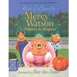 Mercy Watson: Princess in Disguise PBK