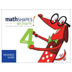 mathSHAPES: go figure! Resource Guide Grade 4